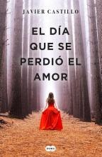 Castillo, Javier El día que se perdió el amor
