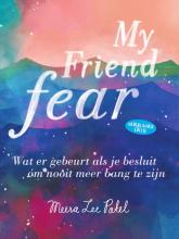 Meera Lee Patel , My friend fear