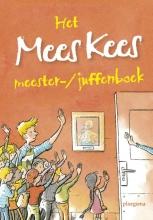 Mirjam  Oldenhave Het Mees Kees meester-/juffenboek