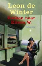 Leon de Winter Zoeken naar Eileen W.