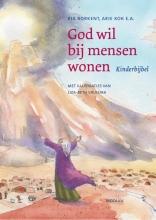 Ria  Borkent, Arie  Kok, Judith  Janssen, Roeland  Smith God wil bij mensen wonen