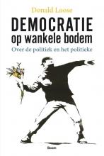 Donald Loose , Democratie op wankele bodem