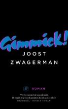 Joost Zwagerman , Gimmick
