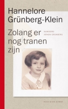 Hannelore  Grünberg-Klein Zolang er nog tranen zijn