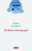 Esther  Gerritsen De kleine miezerige god