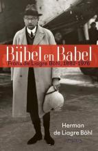 Herman de Liagre Böhl , Bijbel en Babel