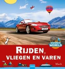 Mack van Gageldonk Rijden, vliegen en varen