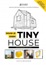 Jan-Willem van der Male, Noortje  Veerman Bouw je eigen Tiny House