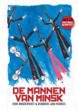 Erik  Bindervoet, Robbert-Jan  Henkes De Mannen van Minsk (met cd)