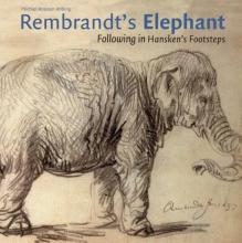 Michiel Roscam Abbing , Rembrandt`s Elephant