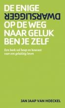 Jan Jaap van Hoeckel De enige dwarsligger op de weg naar geluk ben je zelf