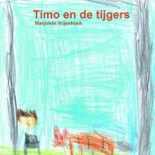 Marjolein  Vrijenhoek Timo en de tijgers