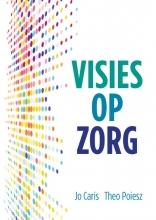 Theo Poiesz Jo Caris, Visies op Zorg