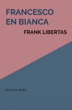 Frank Libertas , Francesco en Bianca