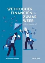 Ronald Vuijk , Wethouder financiën in zwaar weer: PR of prestatie?