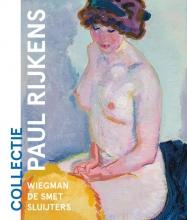 Kees van der Geer , Collectie Paul Rijkens: Wiegman, De Smet, Sluijters