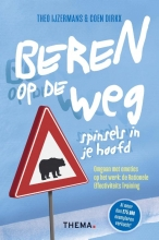 Coen Dirkx Theo IJzermans, Beren op de weg, spinsels in je hoofd