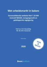A.R.  Houweling, M.J.M.T.  Keulaerds Wet arbeidsmarkt in balans