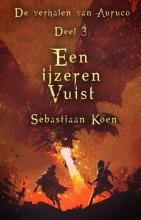 Sebastiaan Koen , Een ijzeren vuist