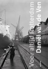 Daniël van de Ven, Sandra van Berkum Voor altijd Rotterdam