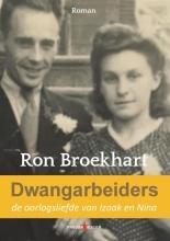 Ron Broekhart , Dwangarbeiders