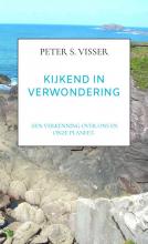 Peter S. Visser , KIJKEND IN VERWONDERING