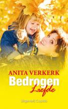 Anita  Verkerk Bedrogen liefde