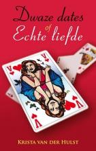 Krista van der Hulst Dwaze dates of echte liefde