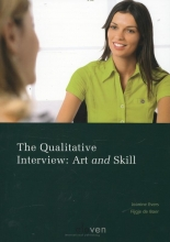 Jeanine  Evers, Fijgje de Boer The Qualitative Interview: Art and Skill