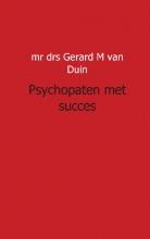 GM van Duin , psychopaten met succes