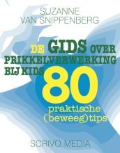 Suzanne van Snippenberg , De gids over prikkelverwerking bij kids