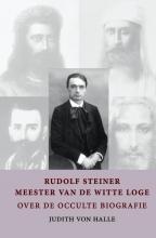 Judith von Halle , Rudolf Steiner - meester van de witte loge