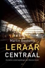 Martin Bootsma , Leraar Centraal