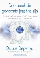 Dr. Joe Dispenza , Doorbreek de gewoonte jezelf te zijn