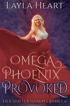 Layla Heart , Omega Phoenix: Provoked