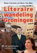 Nick ter Wal Roos Custers, Literaire wandeling Groningen