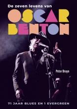 Peter Bruyn , De zeven levens van Oscar Benton