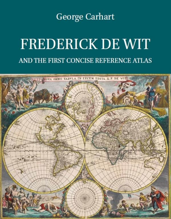 George Carhart,Frederick de Wit and the first concise reference atlas