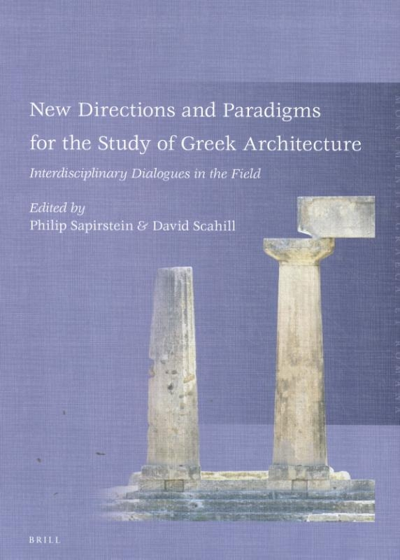 ,New Directions and Paradigms for the Study of Greek Architecture