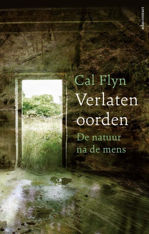 Cal Flyn,Verlaten oorden