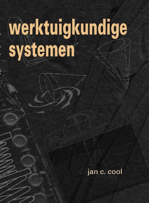 Jan  Cool,Werktuigkundige Systemen