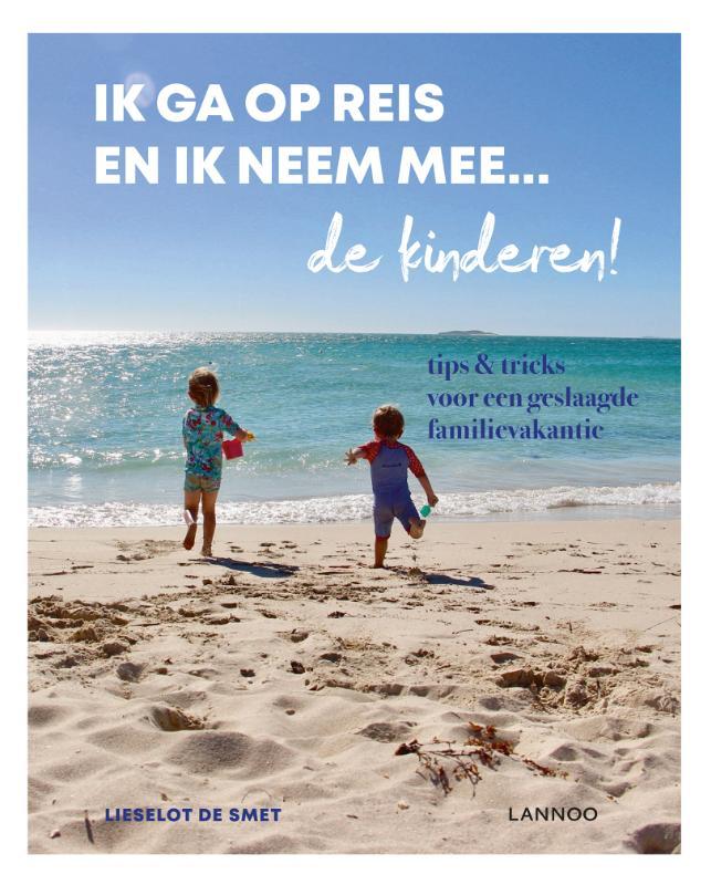 Lieselot De Smet, Mama Baas,Ik ga op reis en ik neem mee... de kinderen!