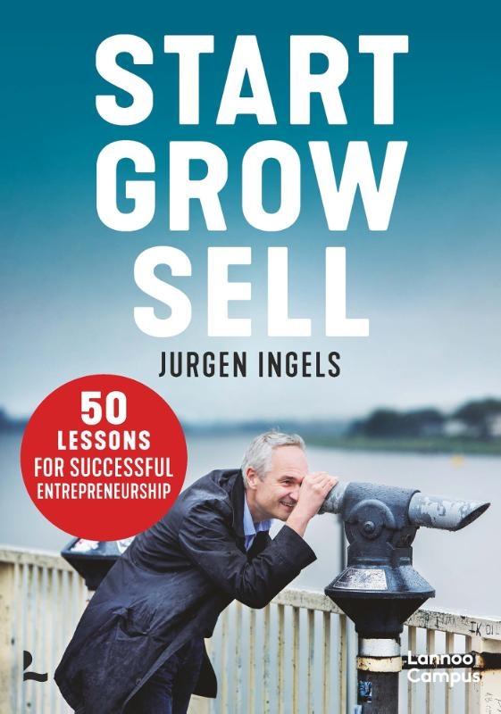 Jürgen Ingels,Start, Grow, Sell