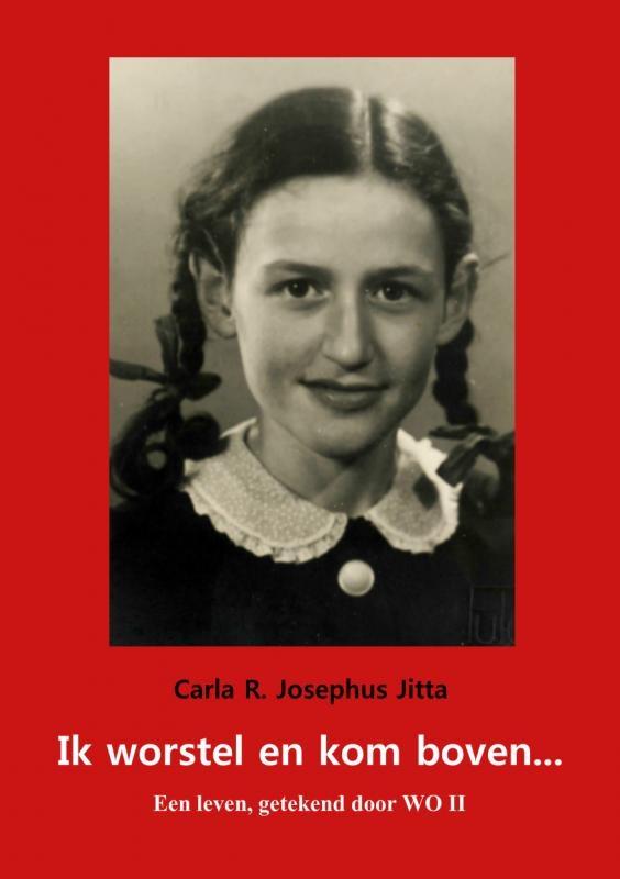 Carla R. Josephus Jitta,Ik worstel en kom boven