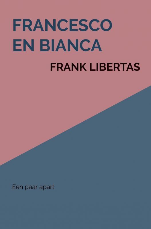 Frank Libertas,Francesco en Bianca