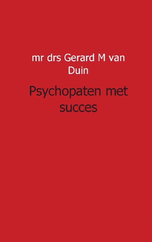 GM van Duin,psychopaten met succes