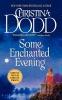 Dodd, Christina,Some Enchanted Evening