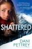 Pettrey, Dani,Shattered