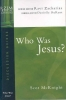McKnight, Scot,Who Was Jesus?