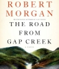 Morgan, Robert,The Road from Gap Creek